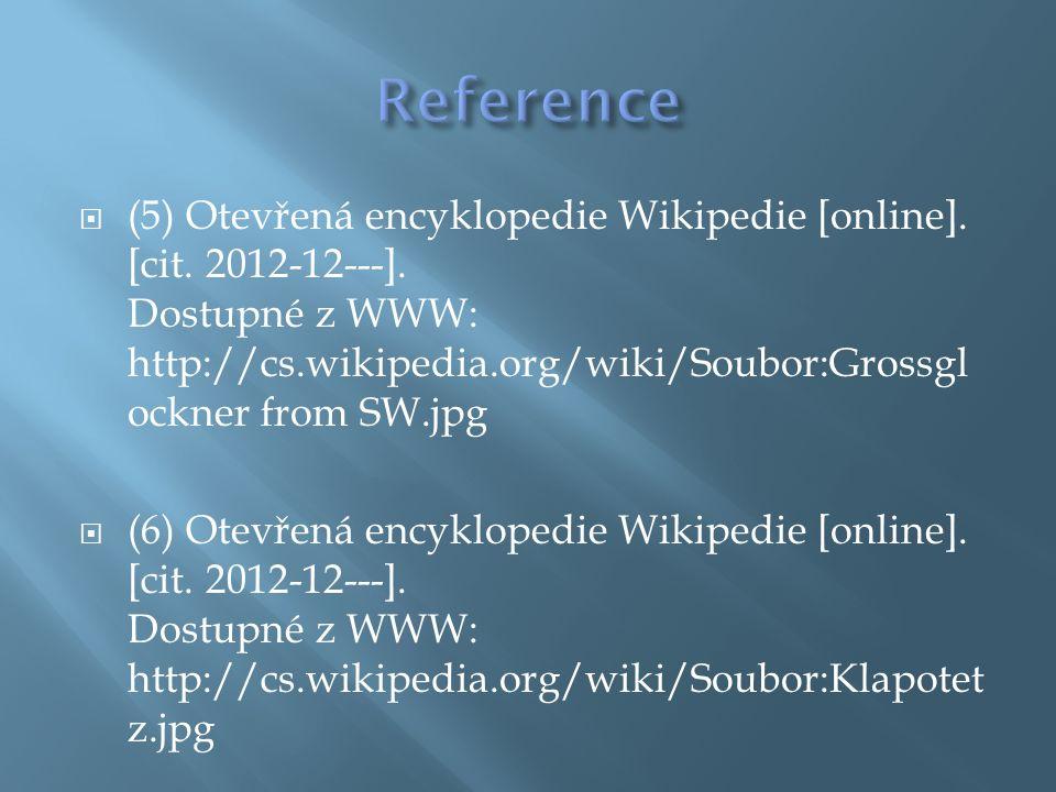  (5) Otevřená encyklopedie Wikipedie [online]. [cit. 2012-12---]. Dostupné z WWW: http://cs.wikipedia.org/wiki/Soubor:Grossgl ockner from SW.jpg  (6