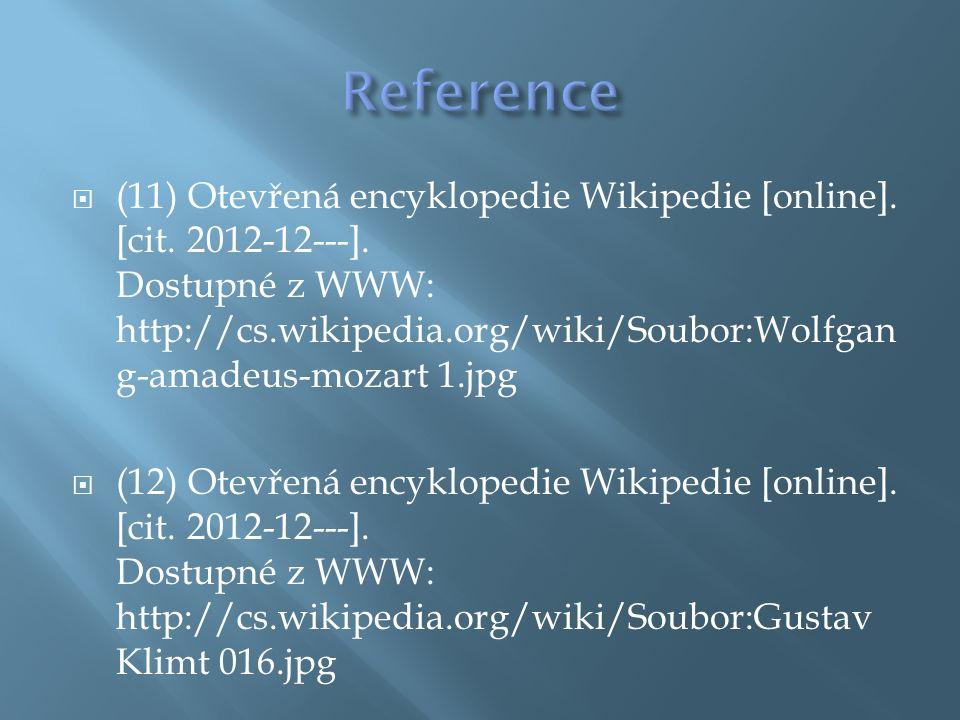  (11) Otevřená encyklopedie Wikipedie [online]. [cit. 2012-12---]. Dostupné z WWW: http://cs.wikipedia.org/wiki/Soubor:Wolfgan g-amadeus-mozart 1.jpg