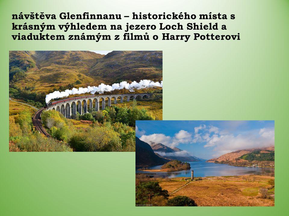 návštěva Glenfinnanu – historického místa s krásným výhledem na jezero Loch Shield a viaduktem známým z filmů o Harry Potterovi