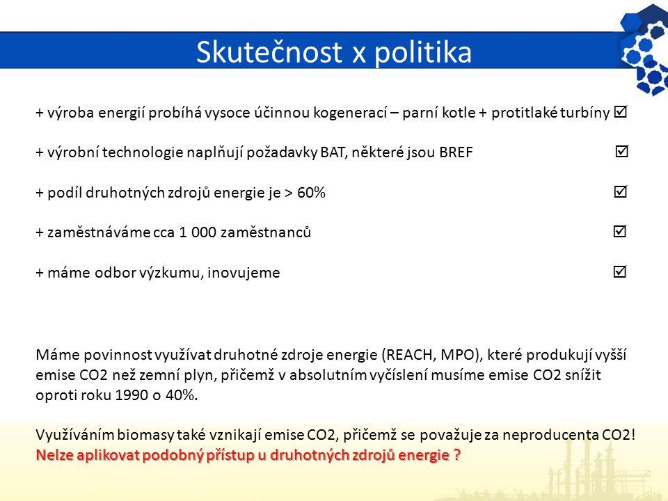 Skutečnost x politika + výroba energií probíhá vysoce účinnou kogenerací – parní kotle + protitlaké turbíny  + výrobní technologie naplňují požadavky