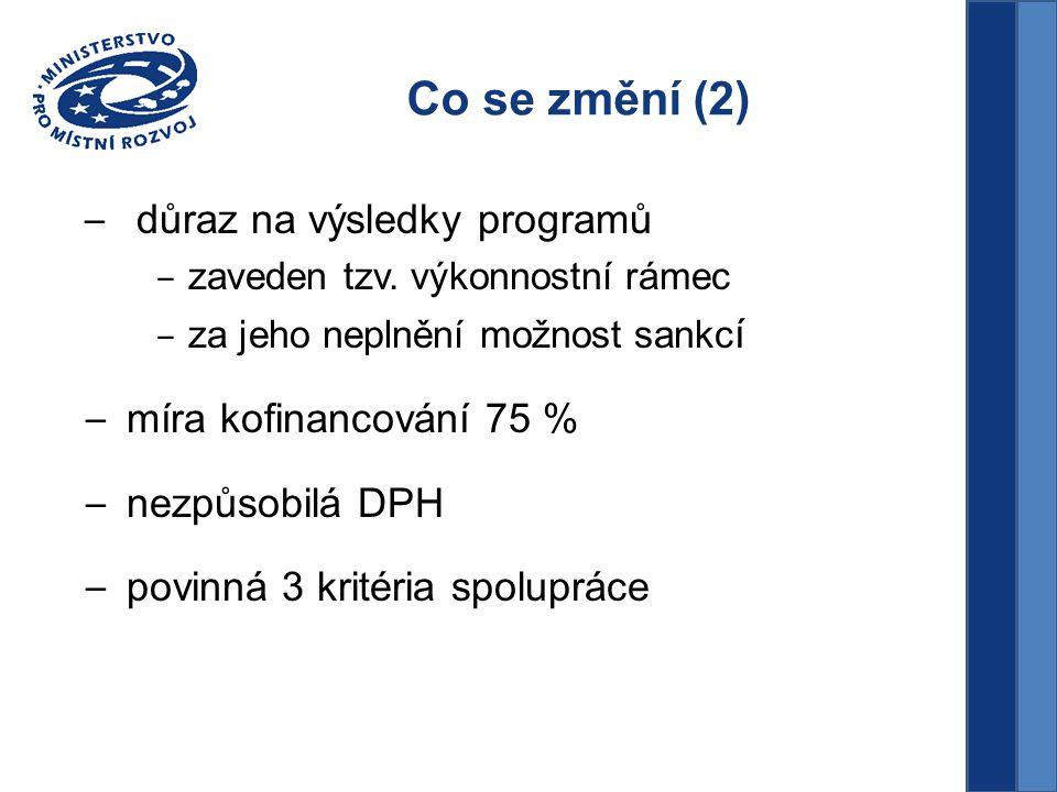 Co se změní (2) – důraz na výsledky programů – zaveden tzv.