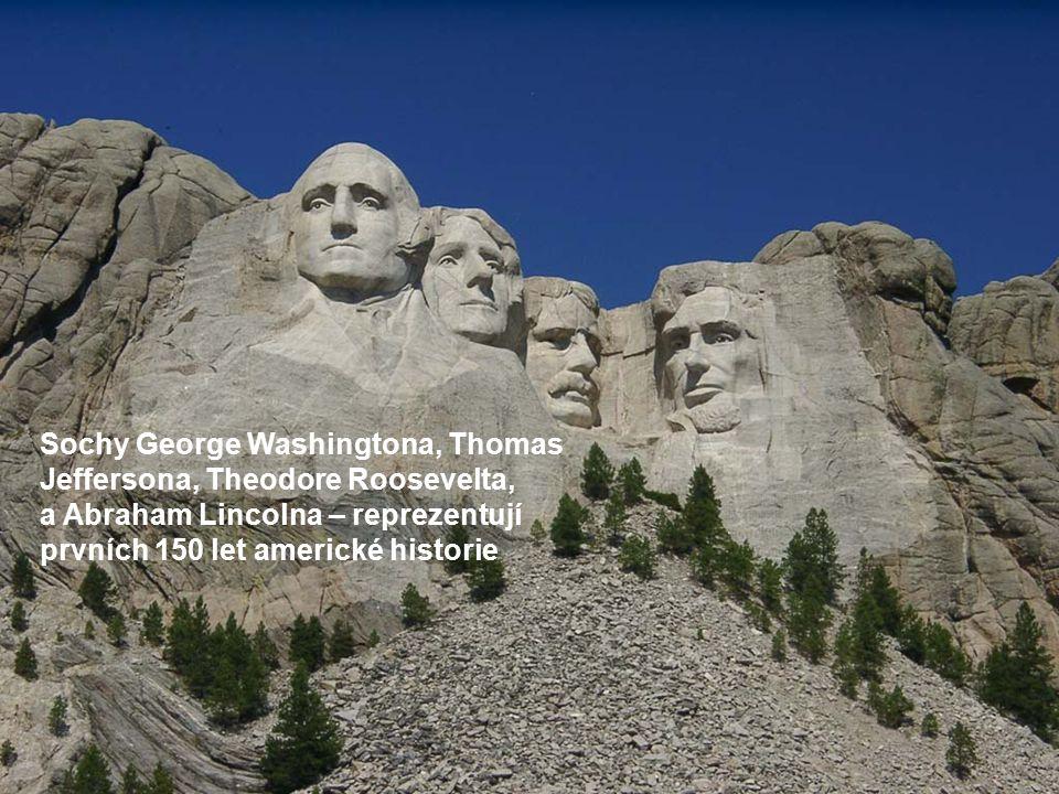 Sochy George Washingtona, Thomas Jeffersona, Theodore Roosevelta, a Abraham Lincolna – reprezentují prvních 150 let americké historie
