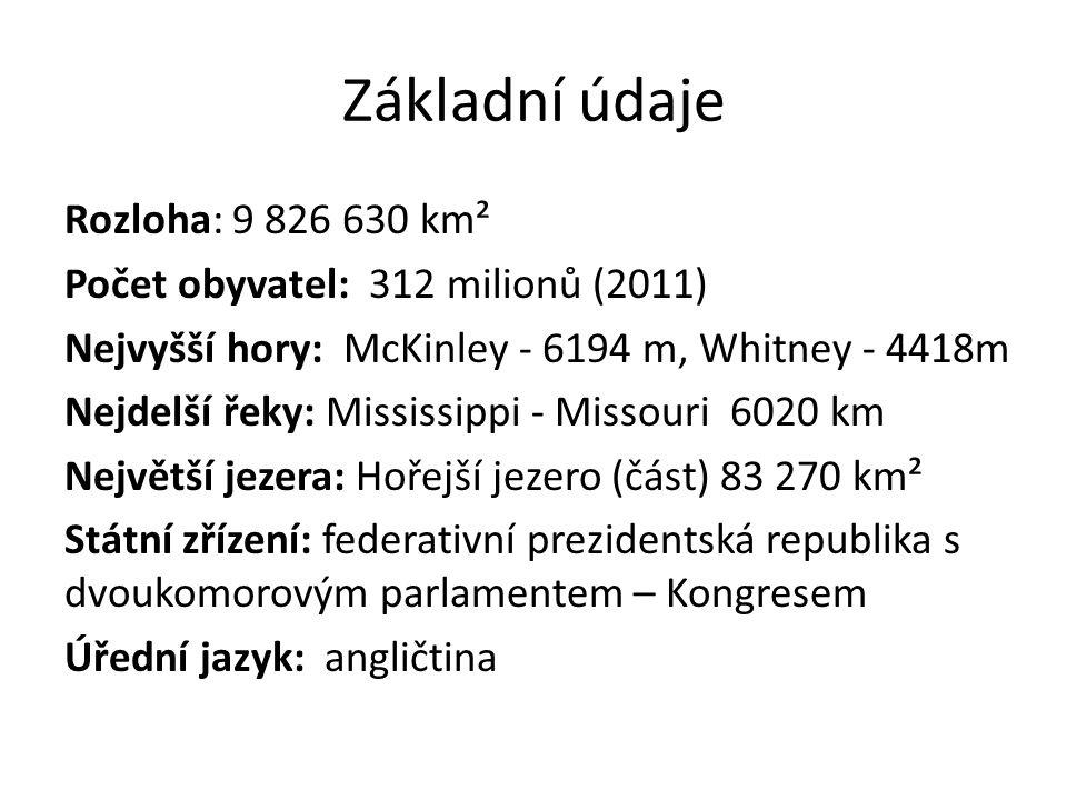 Základní údaje Rozloha: 9 826 630 km² Počet obyvatel: 312 milionů (2011) Nejvyšší hory: McKinley - 6194 m, Whitney - 4418m Nejdelší řeky: Mississippi