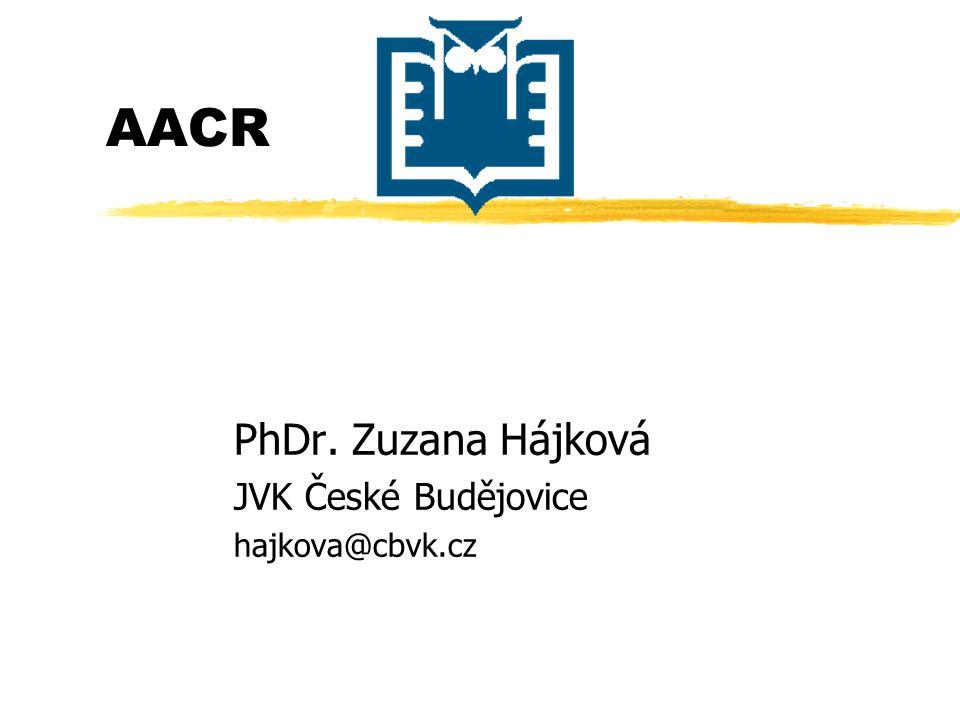 AACR PhDr. Zuzana Hájková JVK České Budějovice hajkova@cbvk.cz
