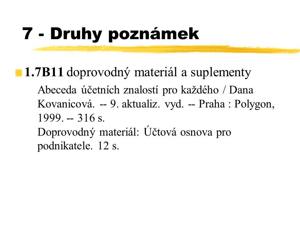 7 - Druhy poznámek 1.7B11 doprovodný materiál a suplementy Abeceda účetních znalostí pro každého / Dana Kovanicová. -- 9. aktualiz. vyd. -- Praha : Po