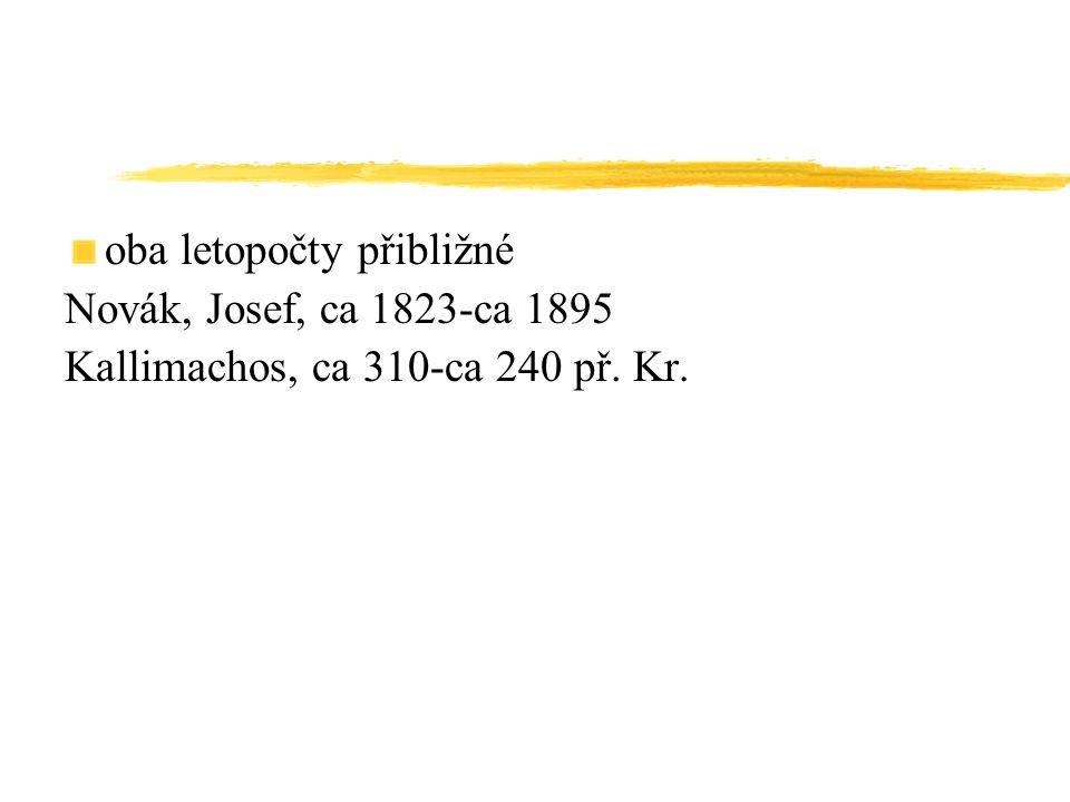 oba letopočty přibližné Novák, Josef, ca 1823-ca 1895 Kallimachos, ca 310-ca 240 př. Kr.