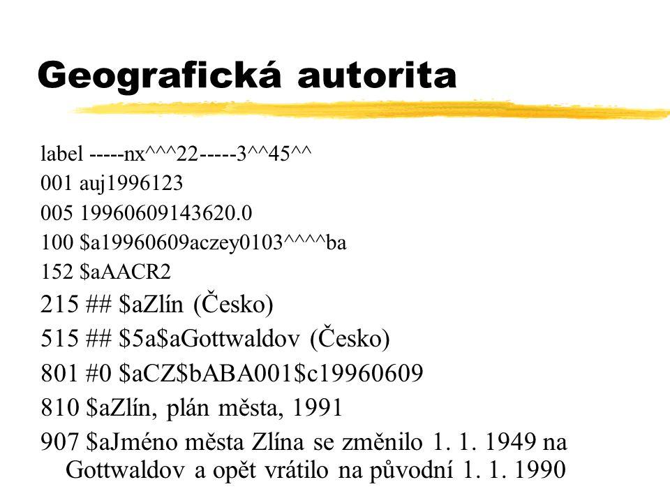 Geografická autorita label -----nx^^^22-----3^^45^^ 001 auj1996123 005 19960609143620.0 100 $a19960609aczey0103^^^^ba 152 $aAACR2 215 ## $aZlín (Česko