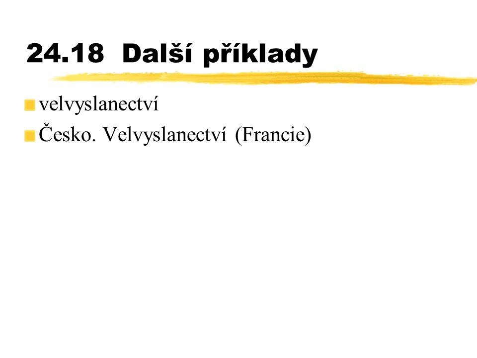 24.18Další příklady velvyslanectví Česko. Velvyslanectví (Francie)