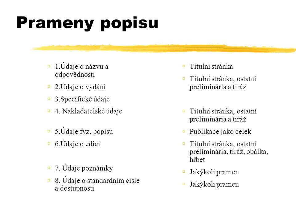 Oblast údajů o vydání Zkratky  lze zkracovat - uvedeno v seznamu zkratek AACR2R/UNIMARC : schválené české interpretace , dost upný též na: www.nkp.cz