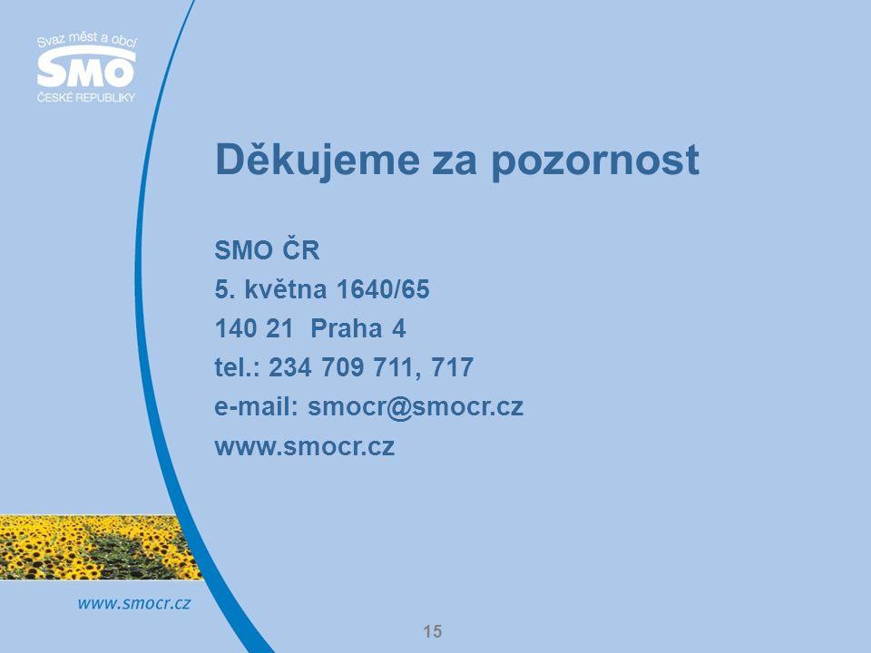 15 Děkujeme za pozornost SMO ČR 5. května 1640/65 140 21 Praha 4 tel.: 234 709 711, 717 e-mail: smocr@smocr.cz www.smocr.cz