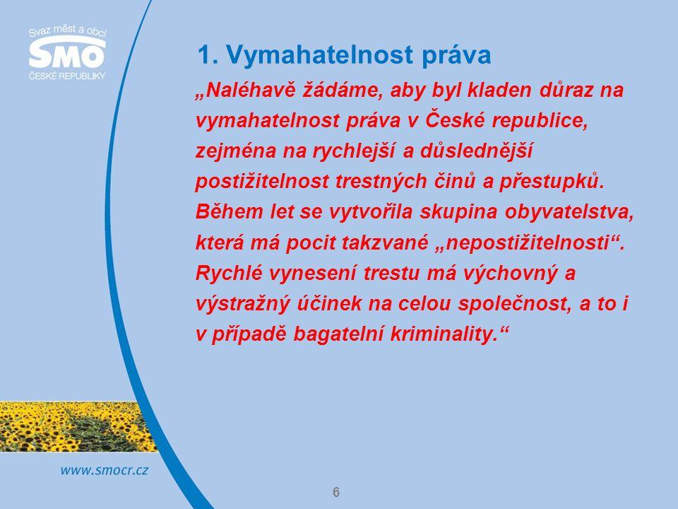 """1. Vymahatelnost práva 6 """"Naléhavě žádáme, aby byl kladen důraz na vymahatelnost práva v České republice, zejména na rychlejší a důslednější postižite"""