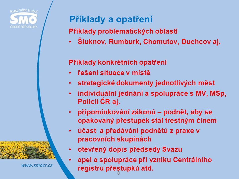 Příklady a opatření 8 Příklady problematických oblastí Šluknov, Rumburk, Chomutov, Duchcov aj. Příklady konkrétních opatření řešení situace v místě st