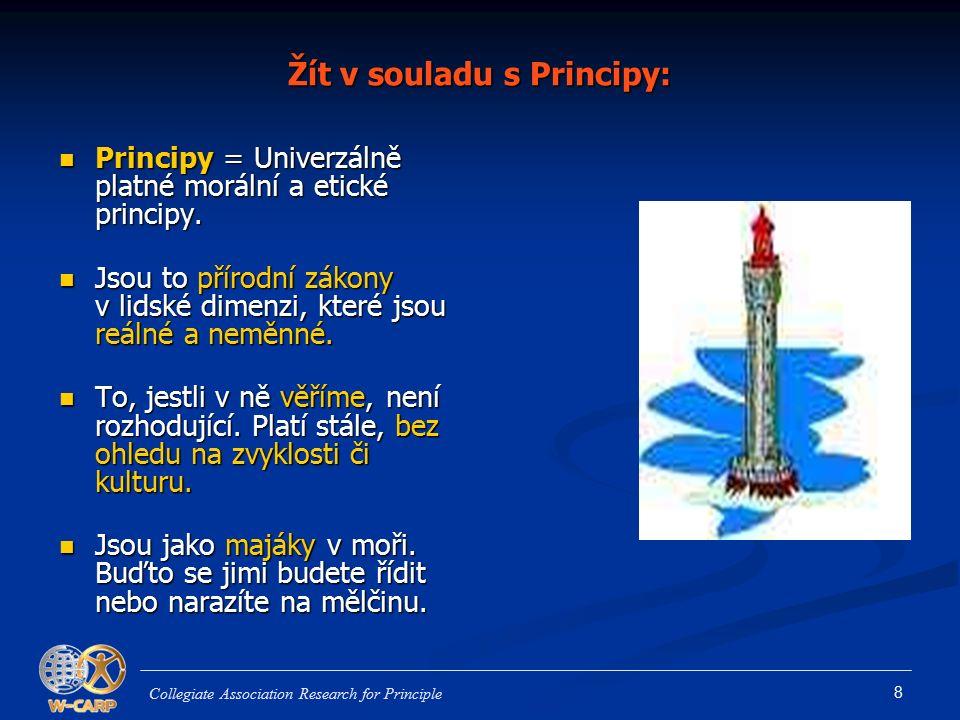 8 Žít v souladu s Principy: Principy = Univerzálně platné morální a etické principy.