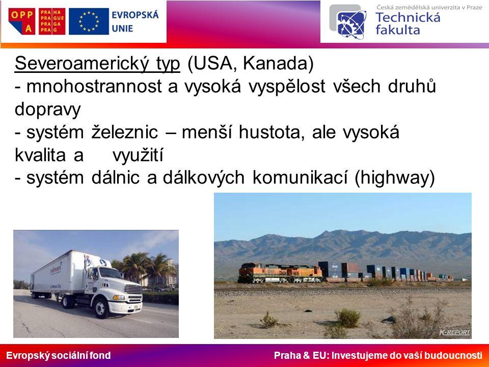 Evropský sociální fond Praha & EU: Investujeme do vaší budoucnosti Severoamerický typ (USA, Kanada) - mnohostrannost a vysoká vyspělost všech druhů do