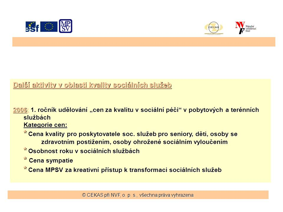 Další aktivity v oblasti kvality sociálních služeb 2006 1.