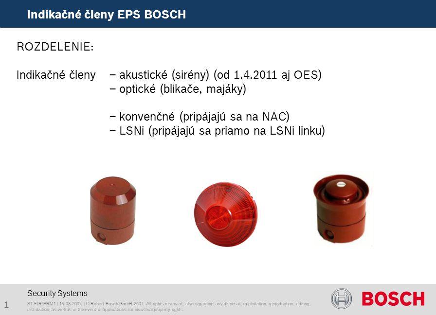1 Indikačné členy EPS BOSCH ST-FIR/PRM1 | 15.08.2007 | © Robert Bosch GmbH 2007.