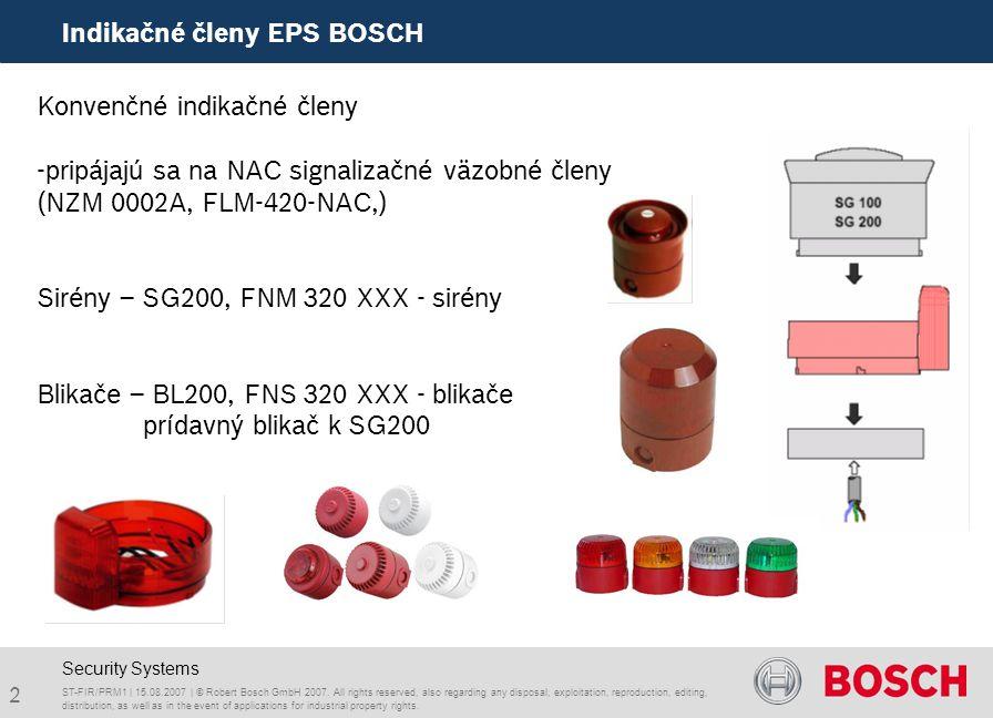 2 Indikačné členy EPS BOSCH ST-FIR/PRM1 | 15.08.2007 | © Robert Bosch GmbH 2007.