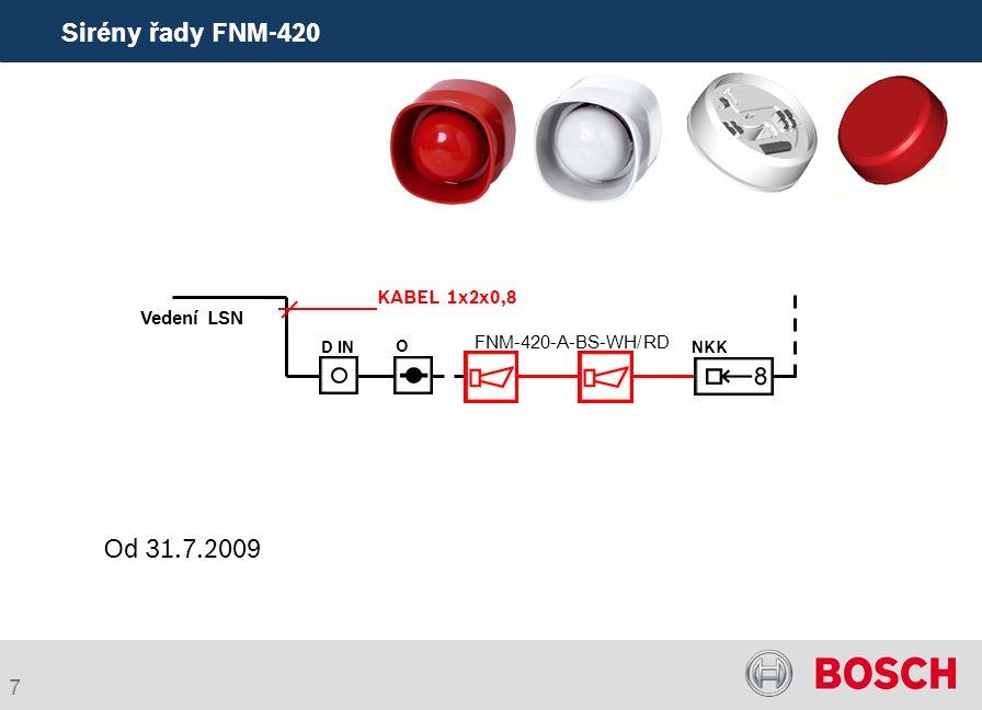 7 NKK Vedení LSN O D IN KABEL 1x2x0,8 FNM-420-A-BS-WH/RD Sirény řady FNM-420 Od 31.7.2009
