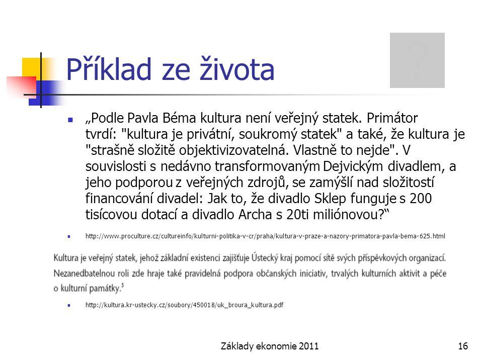 """Základy ekonomie 201116 Příklad ze života """"Podle Pavla Béma kultura není veřejný statek. Primátor tvrdí:"""