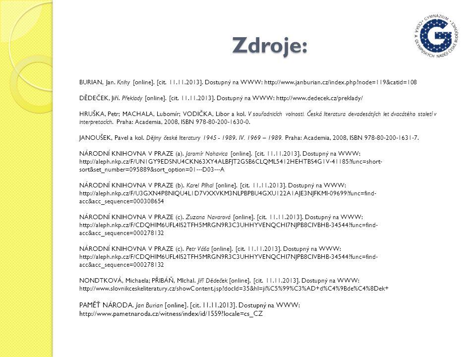 Zdroje: BURIAN, Jan. Knihy [online]. [cit. 11.11.2013].