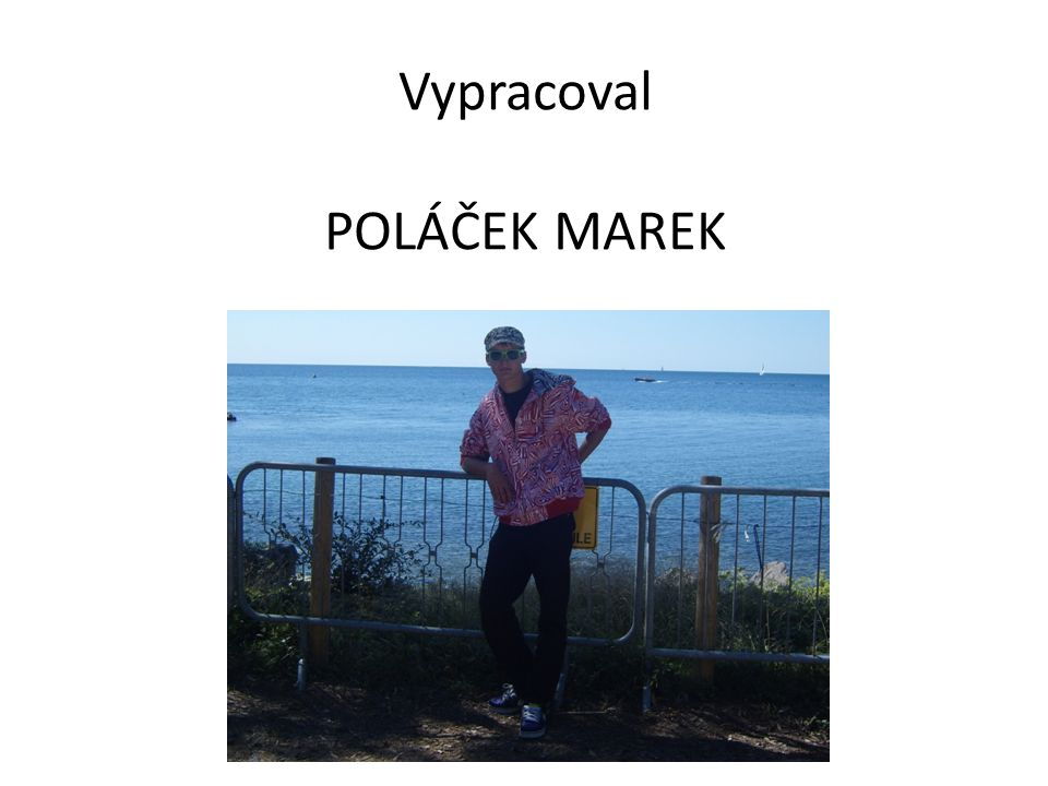Vypracoval POLÁČEK MAREK