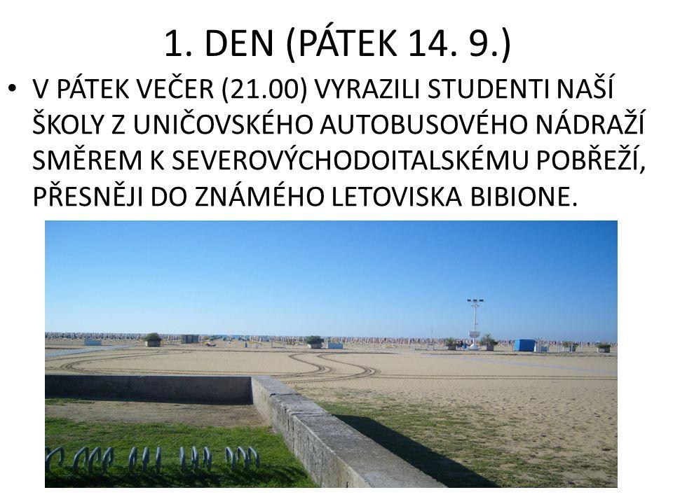 1. DEN (PÁTEK 14.