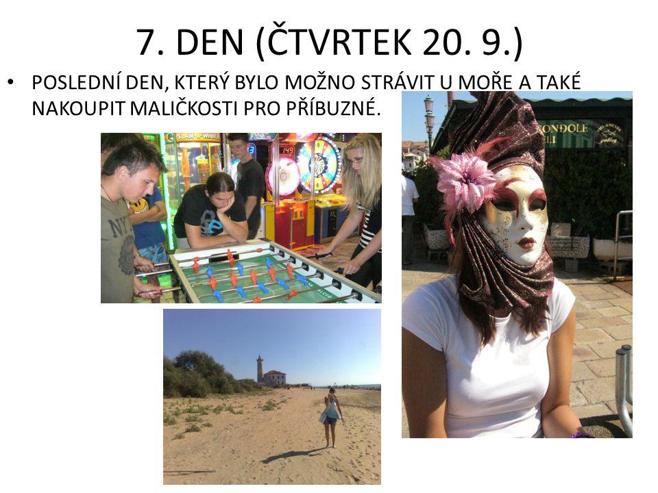 7. DEN (ČTVRTEK 20.