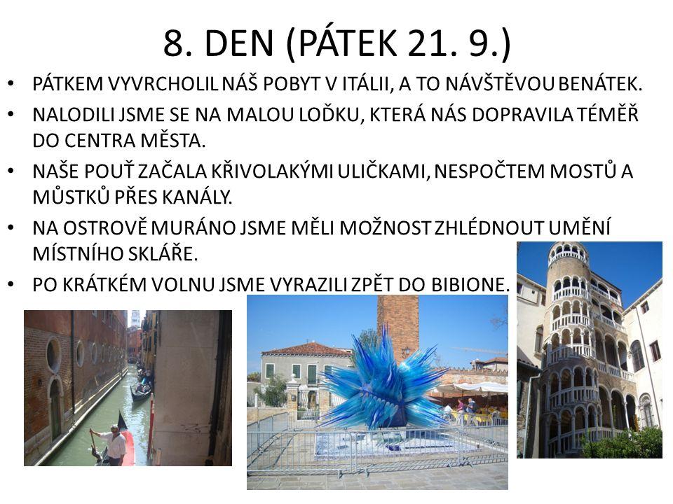 8. DEN (PÁTEK 21. 9.) PÁTKEM VYVRCHOLIL NÁŠ POBYT V ITÁLII, A TO NÁVŠTĚVOU BENÁTEK.