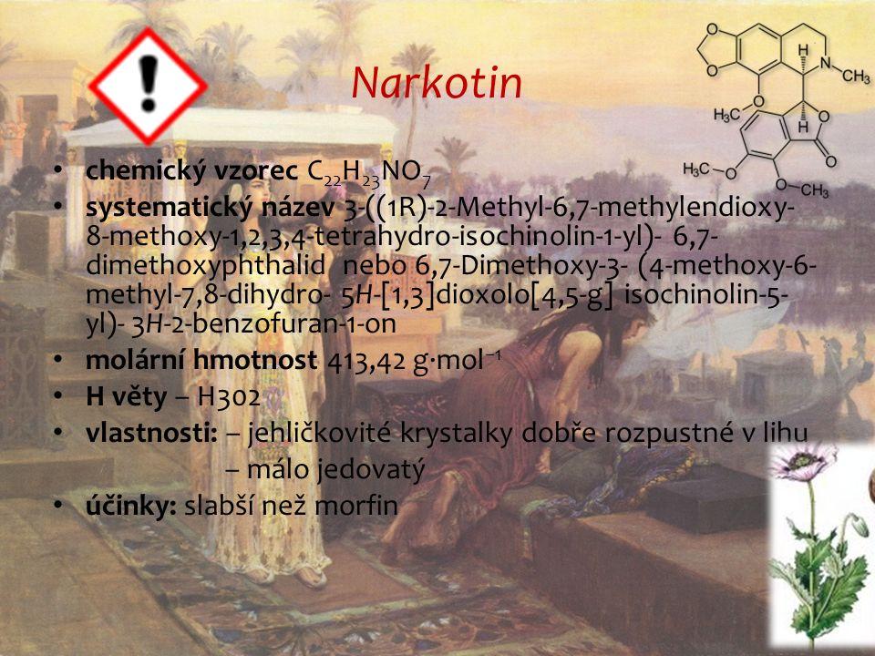 Narkotin chemický vzorec C 22 H 23 NO 7 systematický název 3-((1R)-2-Methyl-6,7-methylendioxy- 8-methoxy-1,2,3,4-tetrahydro-isochinolin-1-yl)- 6,7- dimethoxyphthalid nebo 6,7-Dimethoxy-3- (4-methoxy-6- methyl-7,8-dihydro- 5H-[1,3]dioxolo[4,5-g] isochinolin-5- yl)- 3H-2-benzofuran-1-on molární hmotnost 413,42 g·mol −1 H věty – H302 vlastnosti: – jehličkovité krystalky dobře rozpustné v lihu – málo jedovatý účinky: slabší než morfin