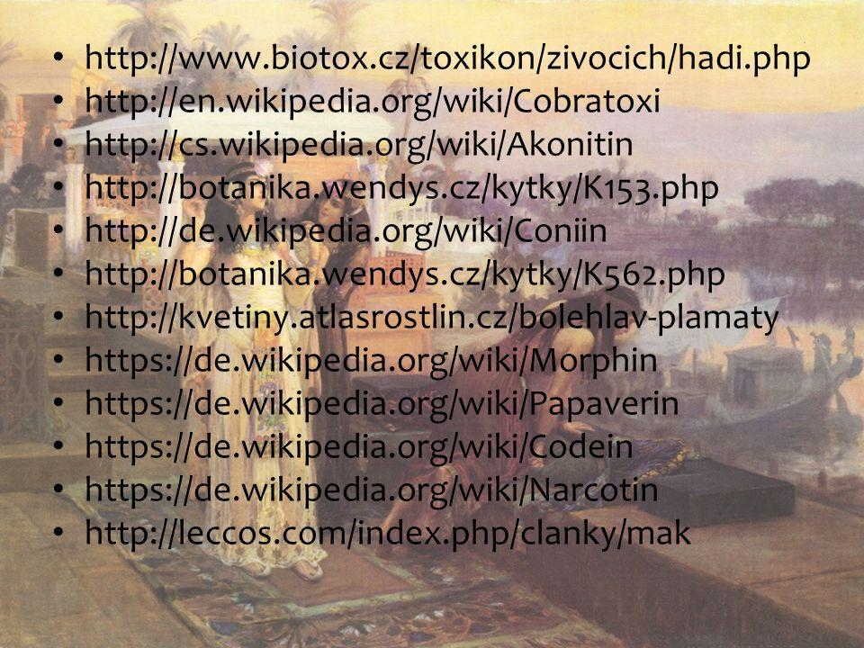 http://www.biotox.cz/toxikon/zivocich/hadi.php http://en.wikipedia.org/wiki/Cobratoxi http://cs.wikipedia.org/wiki/Akonitin http://botanika.wendys.cz/kytky/K153.php http://de.wikipedia.org/wiki/Coniin http://botanika.wendys.cz/kytky/K562.php http://kvetiny.atlasrostlin.cz/bolehlav-plamaty https://de.wikipedia.org/wiki/Morphin https://de.wikipedia.org/wiki/Papaverin https://de.wikipedia.org/wiki/Codein https://de.wikipedia.org/wiki/Narcotin http://leccos.com/index.php/clanky/mak