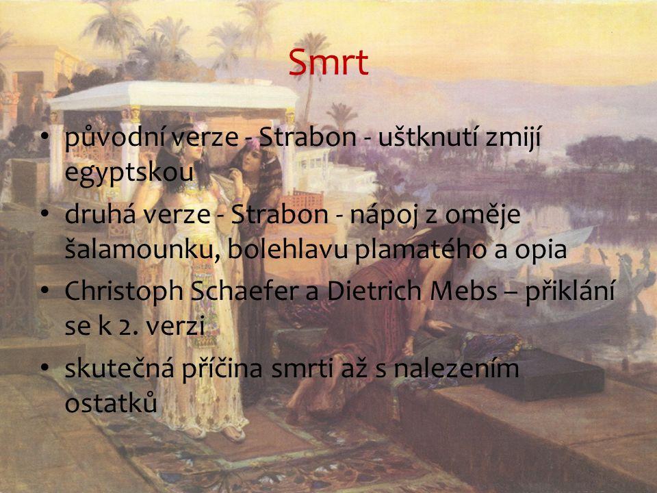 Smrt původní verze - Strabon - uštknutí zmijí egyptskou druhá verze - Strabon - nápoj z oměje šalamounku, bolehlavu plamatého a opia Christoph Schaefer a Dietrich Mebs – přiklání se k 2.