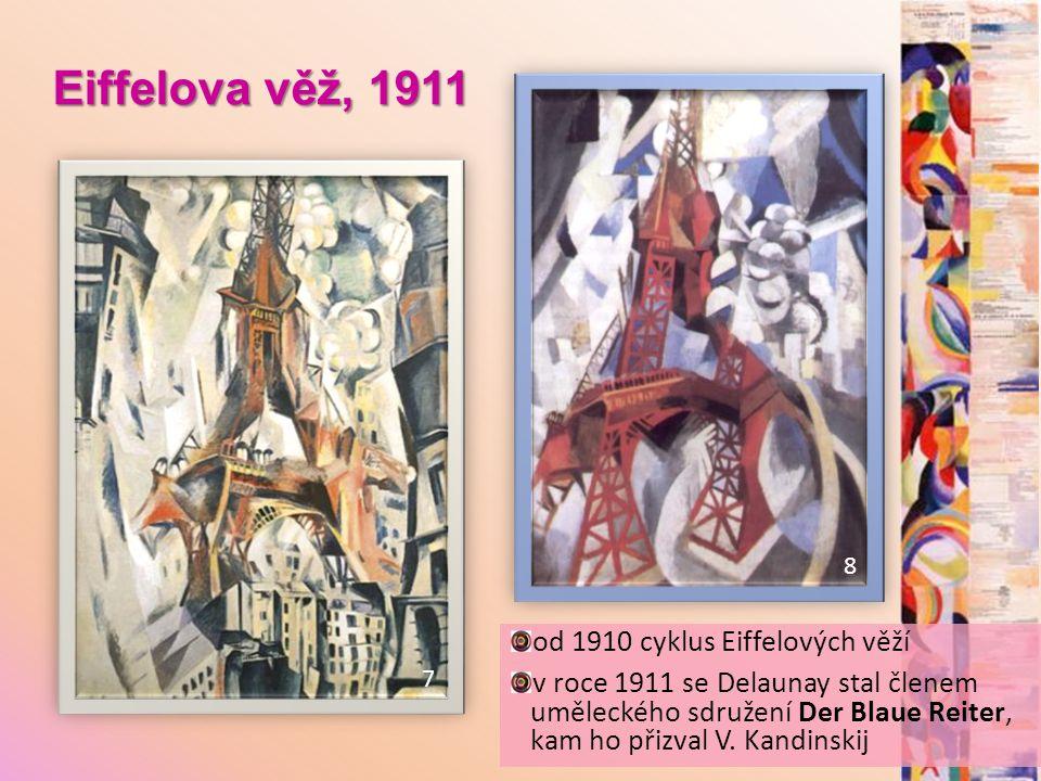Eiffelova věž, 1911 od 1910 cyklus Eiffelových věží v roce 1911 se Delaunay stal členem uměleckého sdružení Der Blaue Reiter, kam ho přizval V.