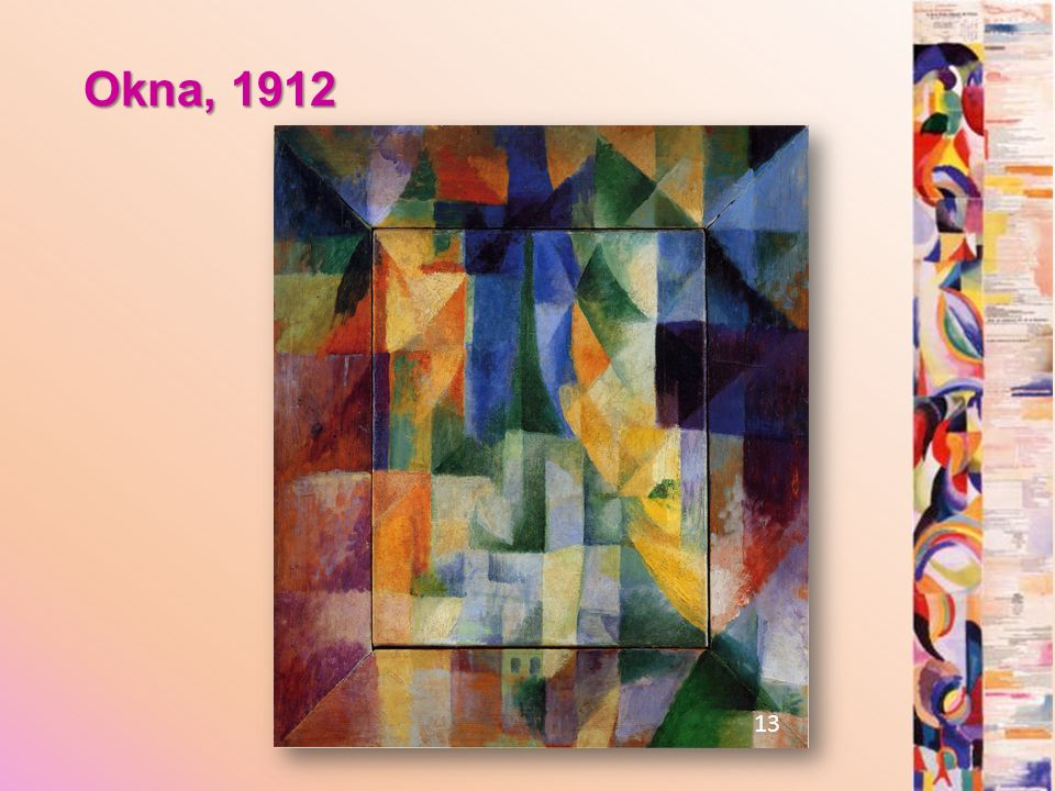 Okna, 1912 13