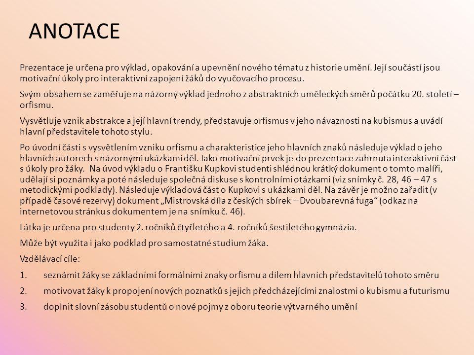 ANOTACE Prezentace je určena pro výklad, opakování a upevnění nového tématu z historie umění. Její součástí jsou motivační úkoly pro interaktivní zapo
