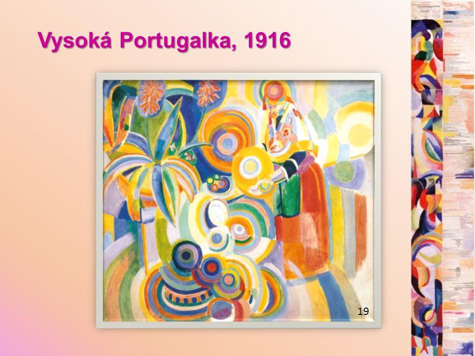Vysoká Portugalka, 1916 19