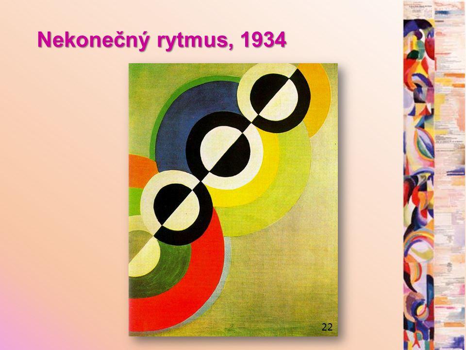 Nekonečný rytmus, 1934 22