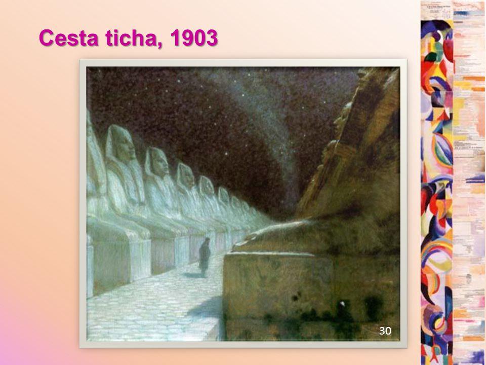 Cesta ticha, 1903 30