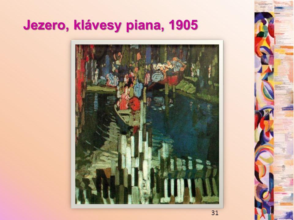 Jezero, klávesy piana, 1905 31