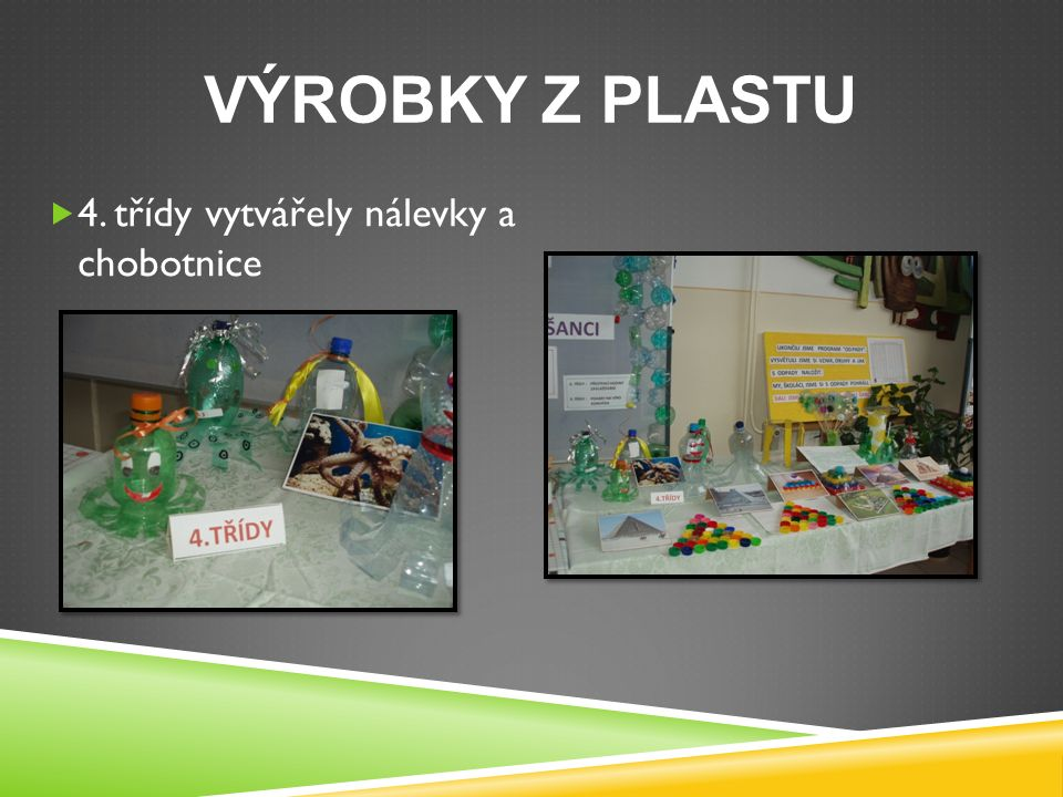 VÝROBKY Z PLASTU  4. třídy vytvářely nálevky a chobotnice