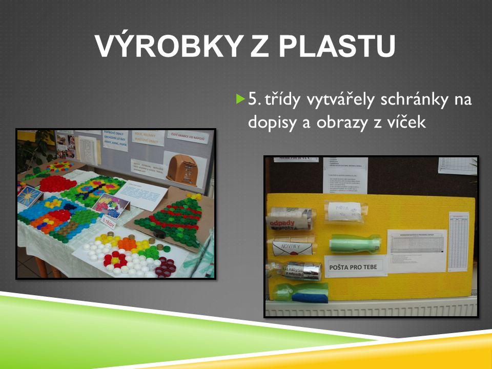 VÝROBKY Z PLASTU  5. třídy vytvářely schránky na dopisy a obrazy z víček