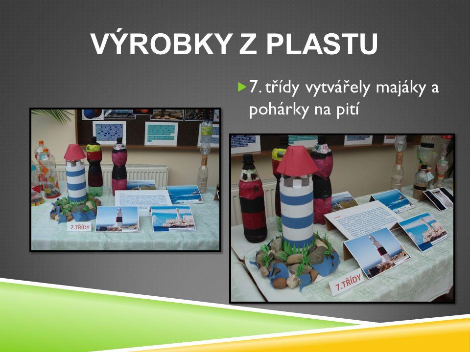 VÝROBKY Z PLASTU  7. třídy vytvářely majáky a pohárky na pití