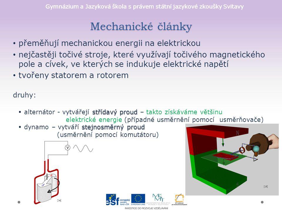 Gymnázium a Jazyková škola s právem státní jazykové zkoušky Svitavy Mechanické články přeměňují mechanickou energii na elektrickou nejčastěji točivé s