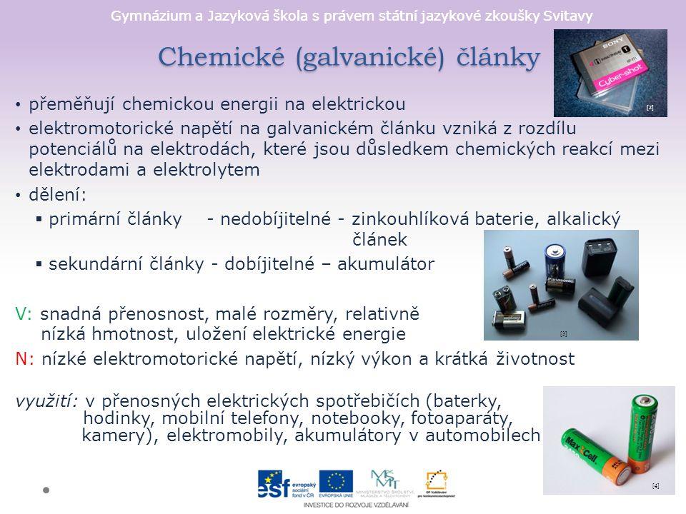 Gymnázium a Jazyková škola s právem státní jazykové zkoušky Svitavy Chemické (galvanické) články přeměňují chemickou energii na elektrickou elektromot