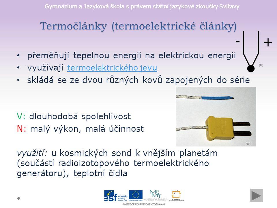 Gymnázium a Jazyková škola s právem státní jazykové zkoušky Svitavy Termočlánky (termoelektrické články) přeměňují tepelnou energii na elektrickou ene