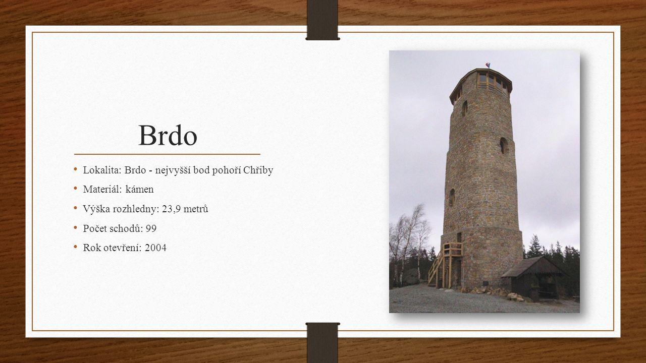 Brdo Lokalita: Brdo - nejvyšší bod pohoří Chřiby Materiál: kámen Výška rozhledny: 23,9 metrů Počet schodů: 99 Rok otevření: 2004