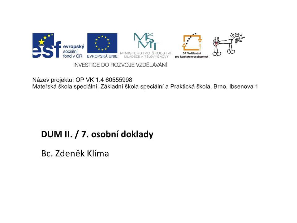DUM II. / 7. osobní doklady Bc. Zdeněk Klíma