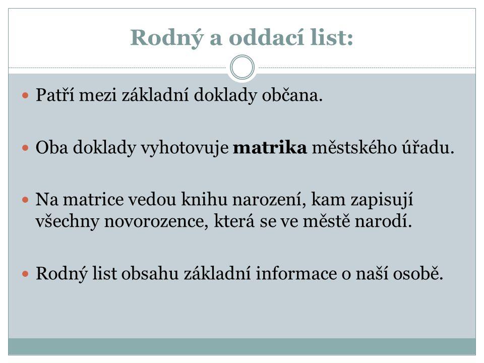 Rodný a oddací list: Patří mezi základní doklady občana.