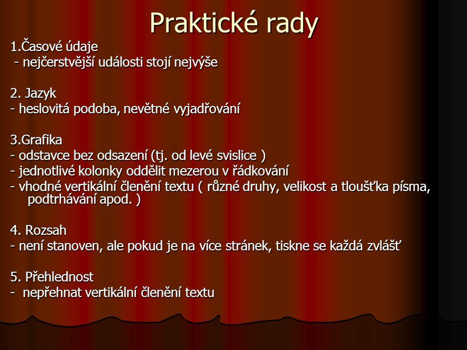 6.Jazyková správnost - autor bývá posuzován nejen podle odbornosti, ale také podle pečlivosti 7.