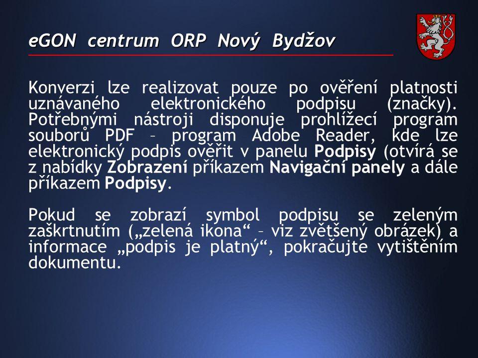 eGON centrum ORP Nový Bydžov Konverzi lze realizovat pouze po ověření platnosti uznávaného elektronického podpisu (značky).