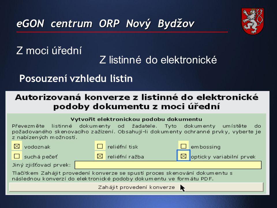 eGON centrum ORP Nový Bydžov Z moci úřední Z listinné do elektronické Posouzení vzhledu listin